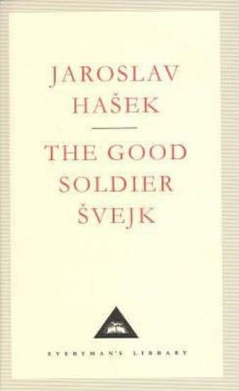 Hašek Jaroslav: The Good Soldier Svejk (Everyman´S Library Classics)