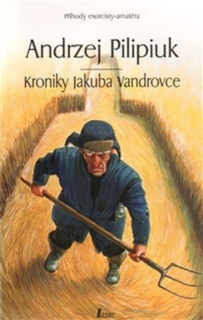 Pilipiuk Andrzej: Kroniky Jakuba Vandrovce