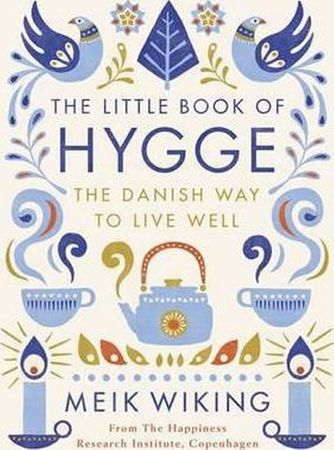 Wiking Meik: The Little Book of Hygge - The Danish Way to Live Well