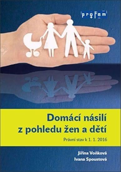 Voňková Jiřina, Spoustová Ivana,: Domácí násilí z pohledu žen a dětí