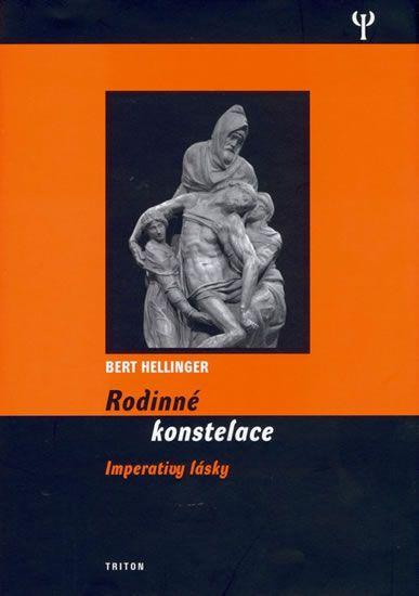 Hellinger Bert: Rodinné konstelace imperativy lásky