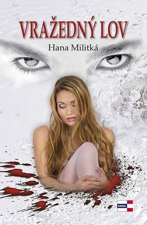 Militká Hana: Vražedný lov