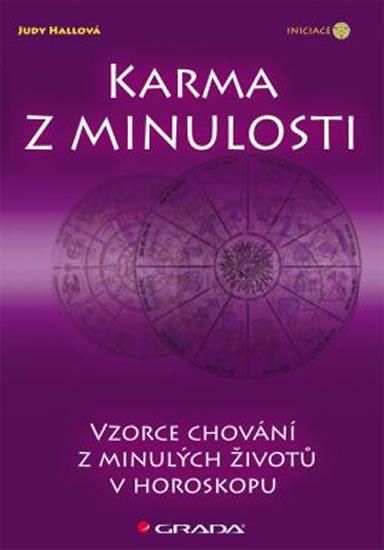 Hallová Judy: Karma z minulosti - Vzorce z minulých životů v horoskopu