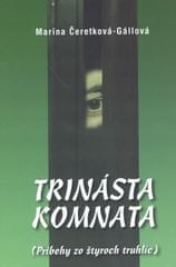 Čeretková-Gállová Mária: Trinásta komnata