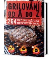 Atwood Lisa: Grilování od A do Z - 264 rad jak vařit na otevřeném ohni