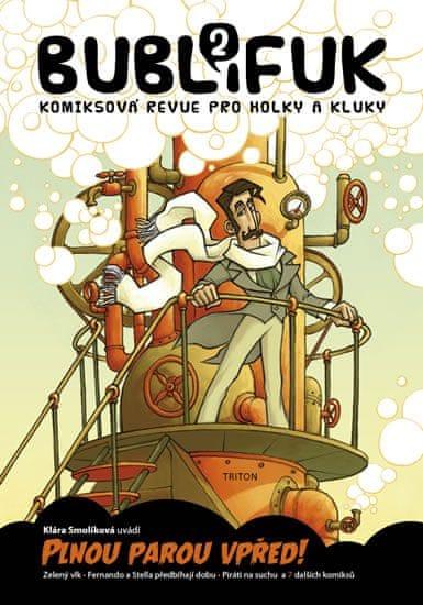 Smolíková Klára: Bublifuk 2 - Plnou parou vpřed!