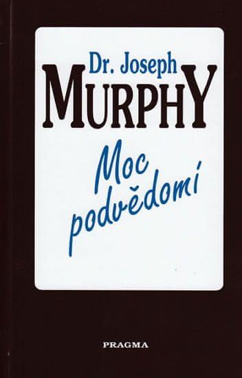 Murphy Joseph: Moc podvědomí