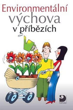Janoušková Svatava, Kukal Petr: Environmentální výchova v příbězích