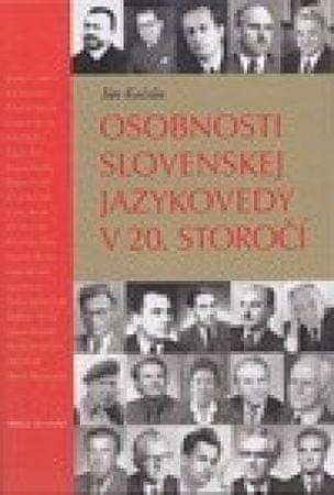 Kačala Ján: Osobnosti slovenskej jazykovedy v 20. storočí