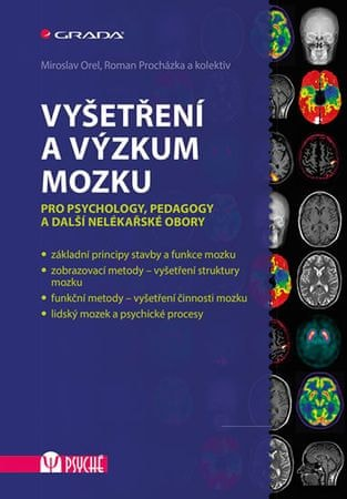 Orel Miroslav, Procházka Roman,: Vyšetření a výzkum mozku - Pro psychology, pedagogy a další nelékař