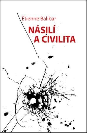 Balibar Étienne: Násilí a civilita