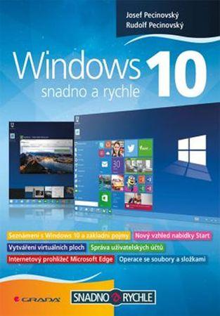 Pecinovský Josef, Pecinovský Rudolf,: Windows 10 - Snadno a rychle