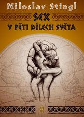 Stingl Miloslav: Sex v pěti dílech světa