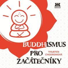 Chodronová Thubten: Buddhismus pro začátečníky