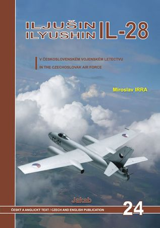 Irra Miroslav: Iljušin IL-28 v československém vojenské