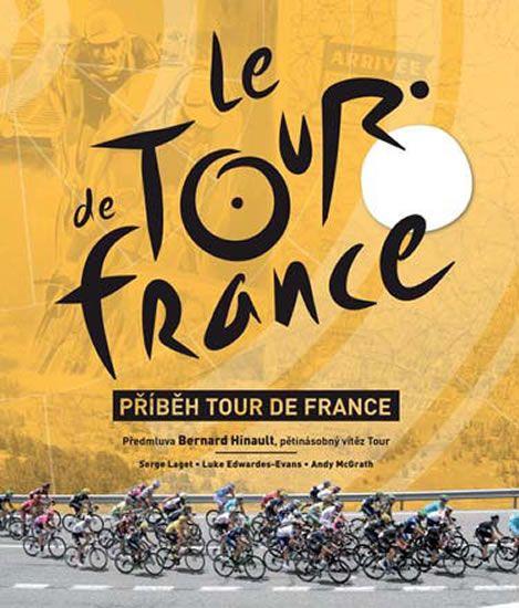 Laget Serge, McGrath Andy, Edwardes-Evan: Příběh Tour de France