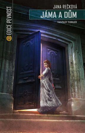 Rečková Jana: Jáma a dům - Fantasy thriller