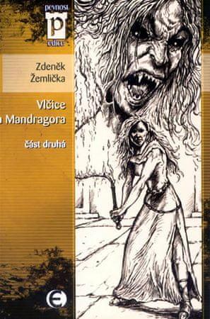 Žemlička Zdeněk: Vlčice a Mandragora - část druhá (Edice Pevnost)