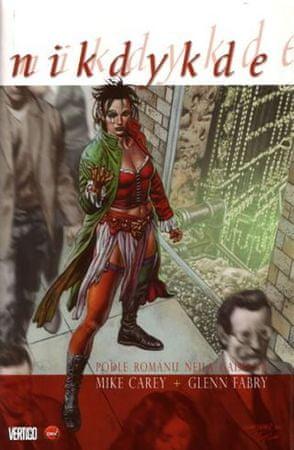 Gaiman Neil, Carey Mike, Fabry Glenn: Nikdykde - comics