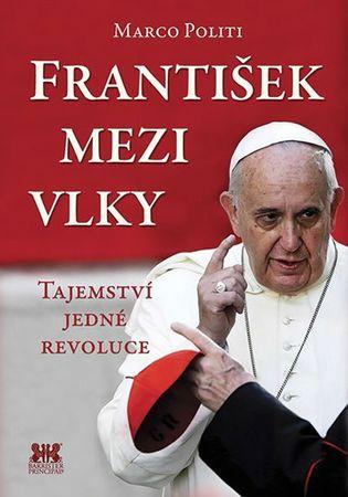 Politi Marco: František mezi vlky - Tajemství jedné revoluce