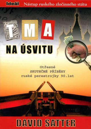 Satter David: Tma na úsvitu - Nástup ruského zločinného státu