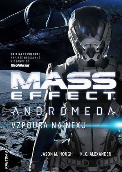 Hough Jason M., Alexander K. C.,: Mass Effect Andromeda 1 - Vzpoura na Nexu