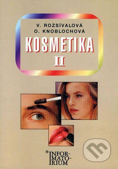 Rozsívalová a kolektiv V.: Kosmetika II pro studijní obor Kosmetička, 2. vydání