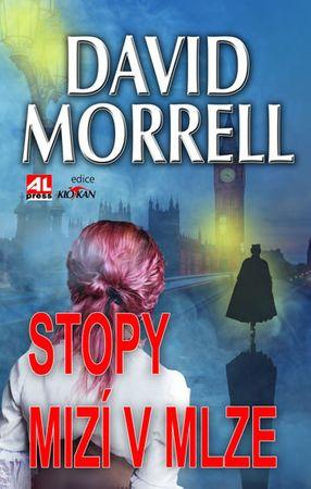 Morrell David: Stopy mizí v mlze
