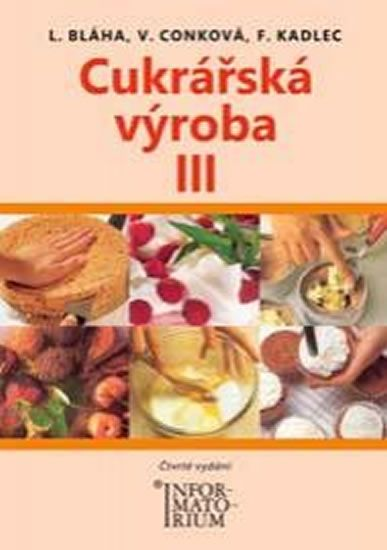 Bláha a kolektiv Ladislav: Cukrářská výroba III