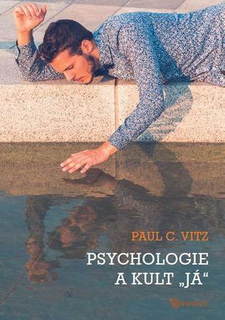 "Vitz Paul C.: Psychologie a kult ""já"""