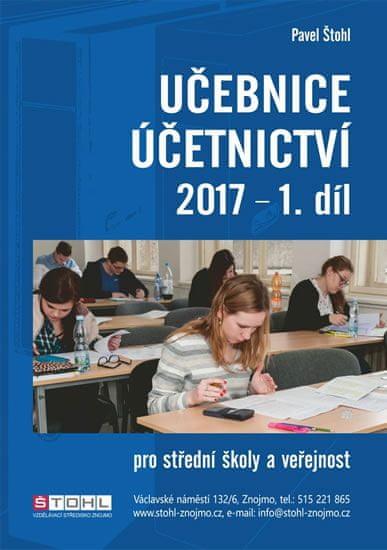 Štohl Pavel: Učebnice Účetnictví I. díl 2017
