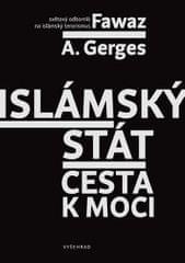 Gerges Fawaz A.: Islámský stát - Cesta k moci