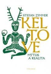 Zimmer Stefan: Keltové - Mýtus a realita