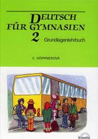 Höppnerová Věra: Deutsch für Gymnasien 2 - Grundlagenlehrbuch
