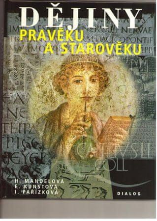 Mandelová H., Kunstová E., Pařízková I.,: Dějiny pravěku a starověku