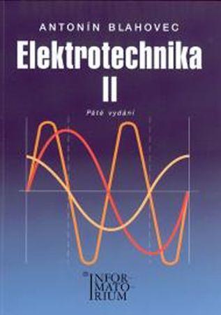 Blahovec Antonín: Elektrotechnika II - 5. vydání