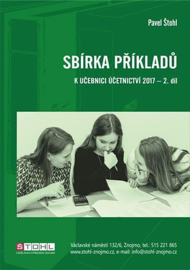 Štohl Pavel: Sbírka příkladů k učebnici účetnictví II. díl 2017