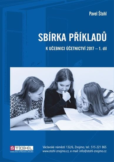 Štohl Pavel: Sbírka příkladů k učebnici účetnictví I. díl 2017