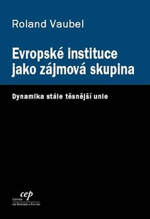 Vaubel Ronald: Evropské instituce jako zájmová skupina