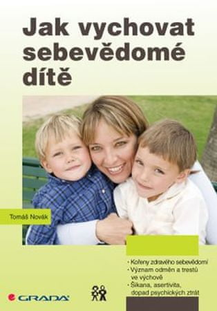 Novák Tomáš: Jak vychovat sebevědomé dítě