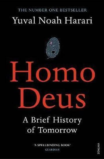 Harari Yuval Noah: Homo Deus : A Brief History of Tomorrow