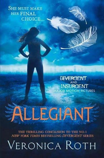 Rothová Veronica: Allegiant (Divergent 3)