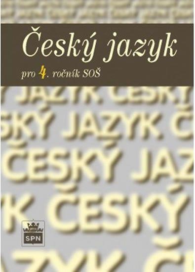 Čechová a kolektiv Marie: Český jazyk pro 4. ročník SOŠ