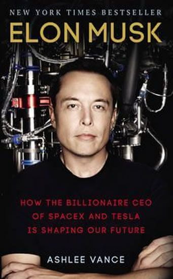 Vance Ashlee: Elon Musk : How The Billionaire Ceo Of Spacex And Tesla Is Shaping Our Future