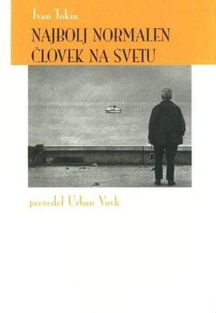Ivan Tokin: Najbolj normalen čovek na svetu