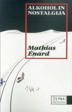 Mathia Enard: Alkohol in nostalgija