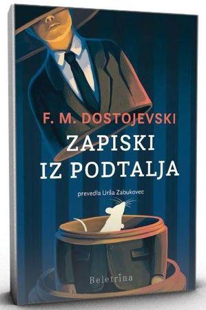 Fjodor Mihajlovič Dostojevski: Zapiski iz podtalja