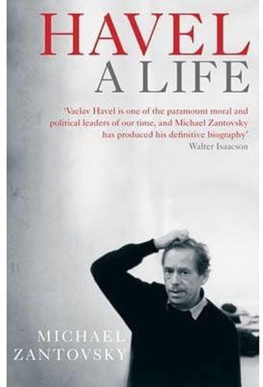 Žantovský Michael: Havel: A Life