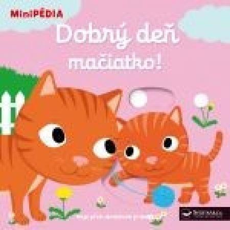 autor neuvedený: MiniPÉDIA–Dobrý deň mačiatko !