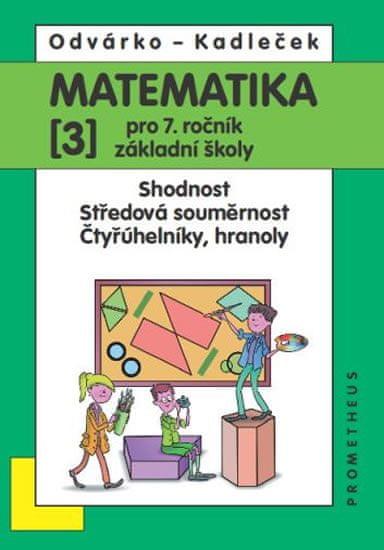 Odvárko Oldřich, Kadleček Jiří: Matematika pro 7. roč. ZŠ - 3.díl – Shodnost; středová souměrnost -